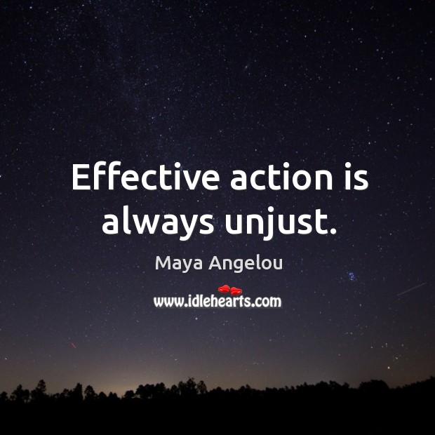 Effective action is always unjust. Image
