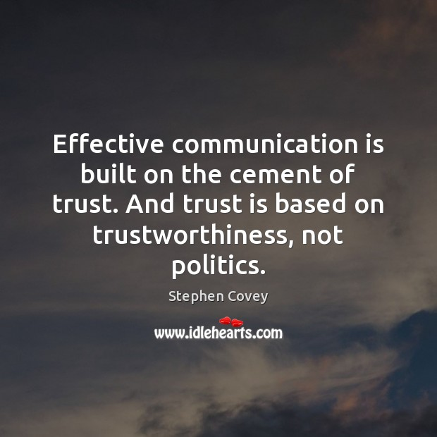 Effective communication is built on the cement of trust. And trust is Image