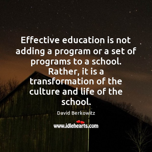 Effective education is not adding a program or a set of programs Image