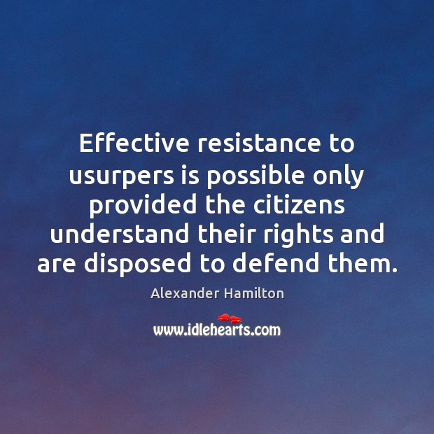Image, Effective resistance to usurpers is possible only provided the citizens understand their