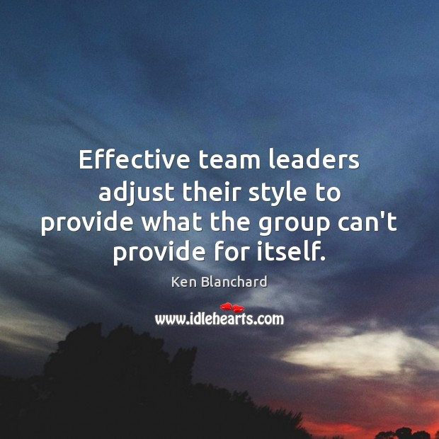 Image, Effective team leaders adjust their style to provide what the group can't