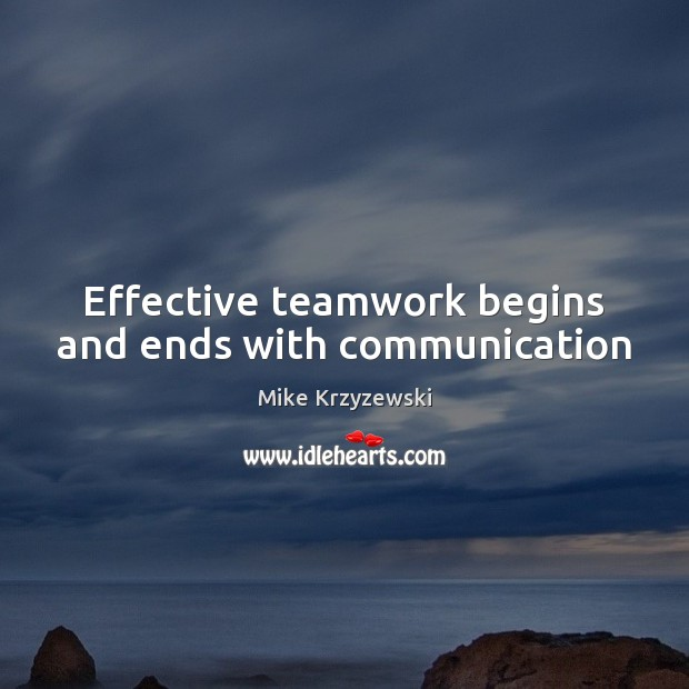 Image, Effective teamwork begins and ends with communication