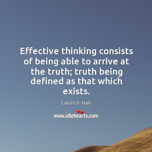 Image, Effective thinking consists of being able to arrive at the truth; truth