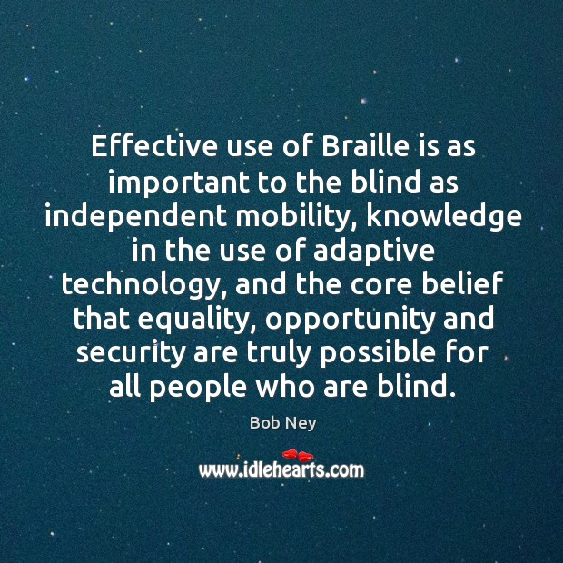 Image, Effective use of braille is as important to the blind as independent mobility