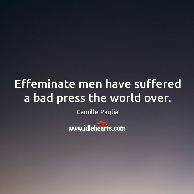 Image, Effeminate men have suffered a bad press the world over.