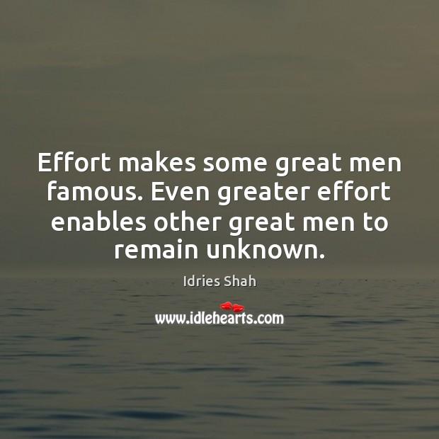 Effort makes some great men famous. Even greater effort enables other great Image