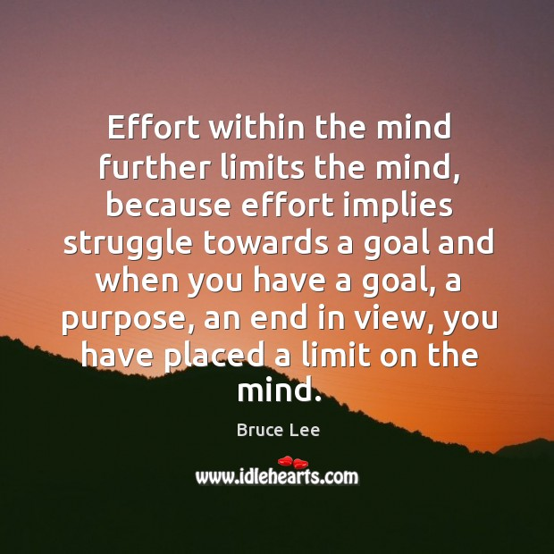 Effort within the mind further limits the mind, because effort implies struggle Image