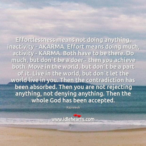 Image, Effortlessness means not doing anything, inactivity – AKARMA. Effort means doing much,