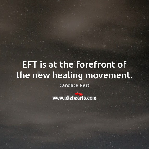 Image, EFT is at the forefront of the new healing movement.