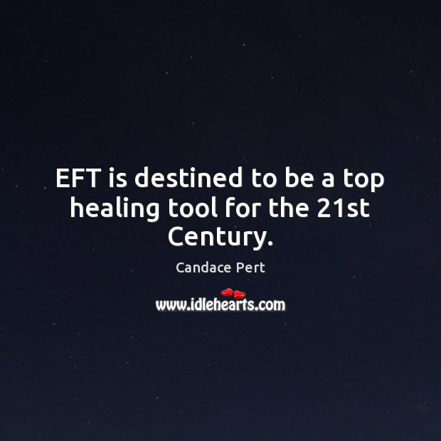 Image, EFT is destined to be a top healing tool for the 21st Century.