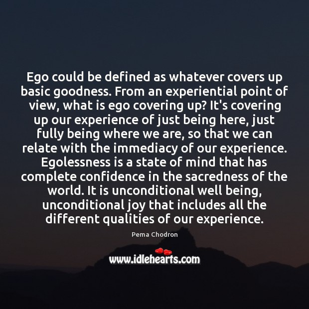 Ego could be defined as whatever covers up basic goodness. From an Image