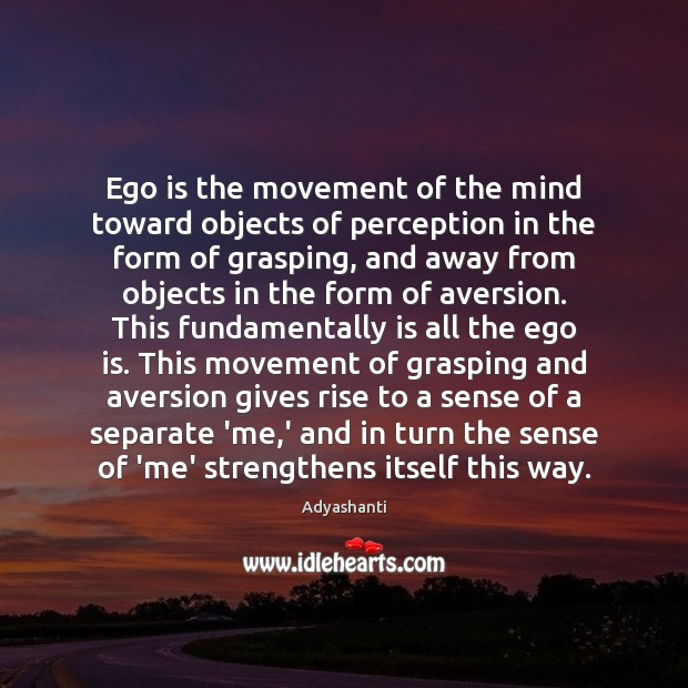 Ego is the movement of the mind toward objects of perception in Ego Quotes Image