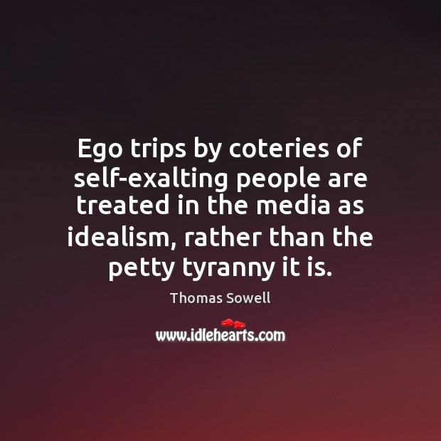 Ego trips by coteries of self-exalting people are treated in the media Image
