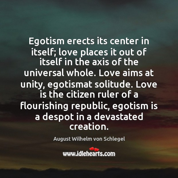 Image, Egotism erects its center in itself; love places it out of itself