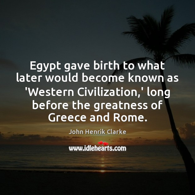 Image, Egypt gave birth to what later would become known as 'Western Civilization,