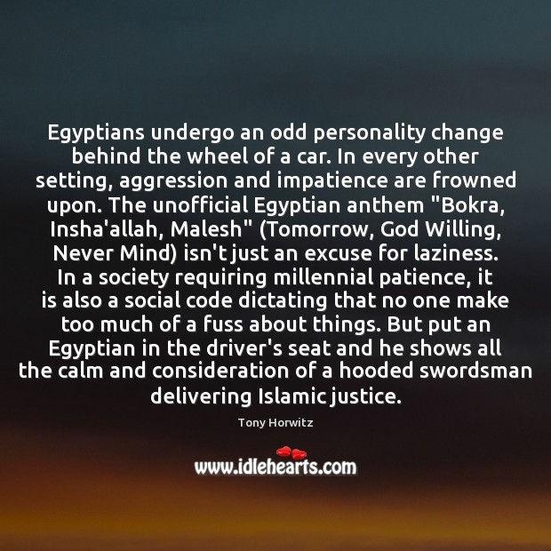 Egyptians undergo an odd personality change behind the wheel of a car. Image