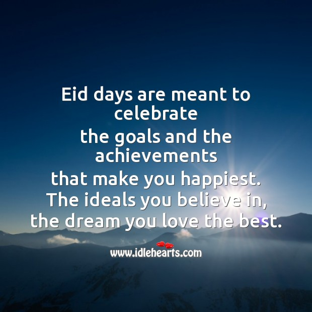Eid days are meant to celebrate Eid Messages Image