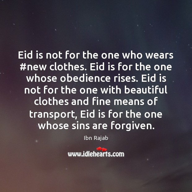 Eid is not for the one who wears #new clothes. Eid is Image
