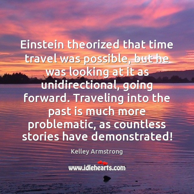 Einstein theorized that time travel was possible, but he was looking at Past Quotes Image
