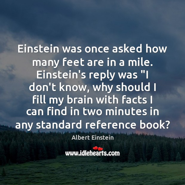 Image, Einstein was once asked how many feet are in a mile. Einstein's