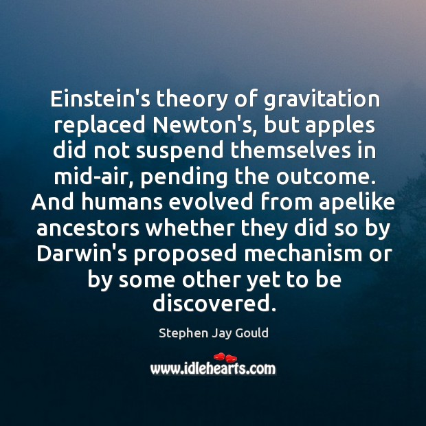 Einstein's theory of gravitation replaced Newton's, but apples did not suspend themselves Image