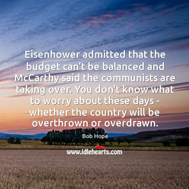 Image, Eisenhower admitted that the budget can't be balanced and McCarthy said the