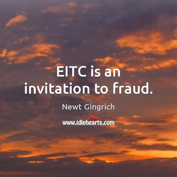 EITC is an invitation to fraud. Image