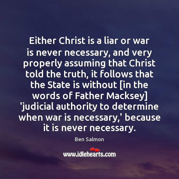 Image, Either Christ is a liar or war is never necessary, and very