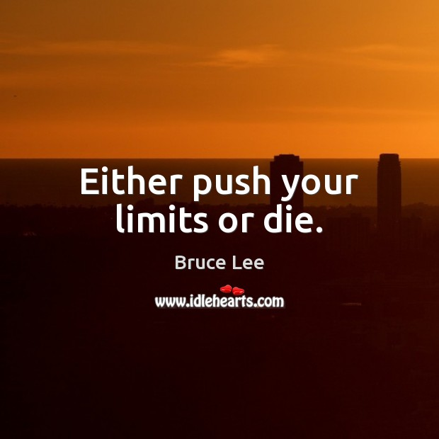 Image, Either push your limits or die.