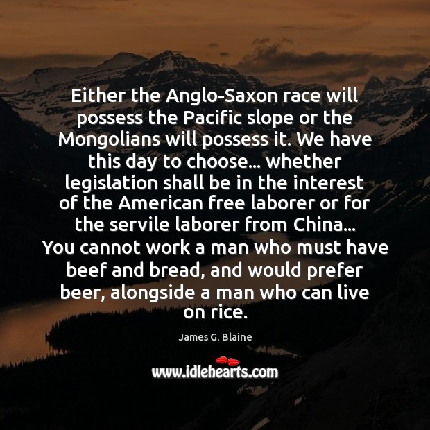 Either the Anglo-Saxon race will possess the Pacific slope or the Mongolians Image
