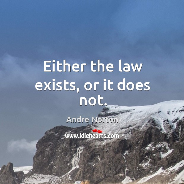 Either the law exists, or it does not. Image