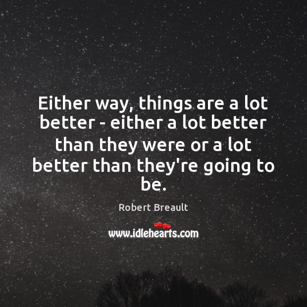 Either way, things are a lot better – either a lot better Image