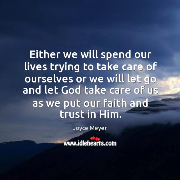 Either we will spend our lives trying to take care of ourselves Image