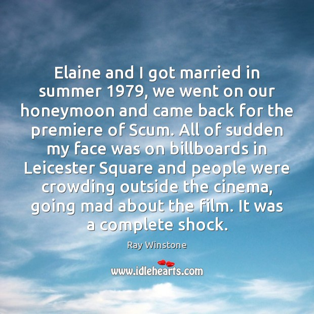 Elaine and I got married in summer 1979, we went on our honeymoon Image