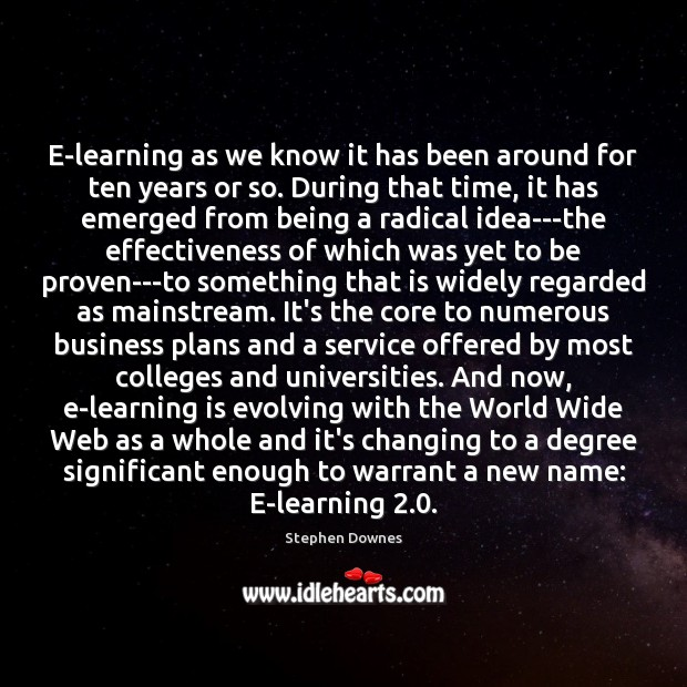 E-learning as we know it has been around for ten years or Learning Quotes Image