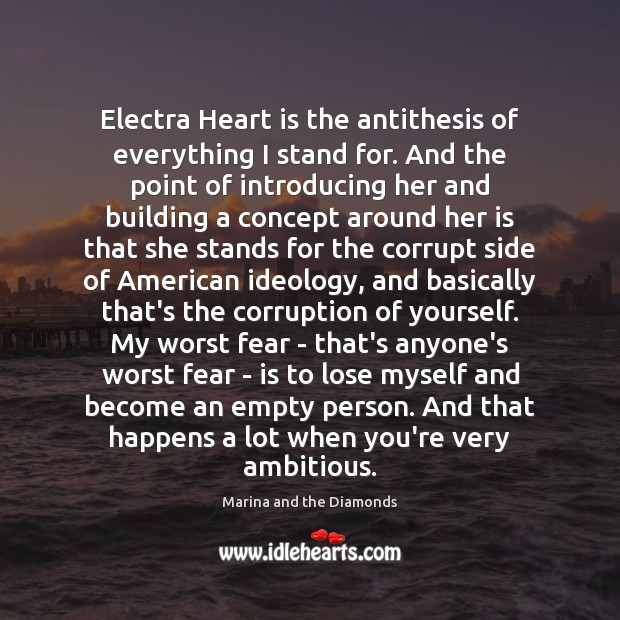 Electra Heart is the antithesis of everything I stand for. And the Image