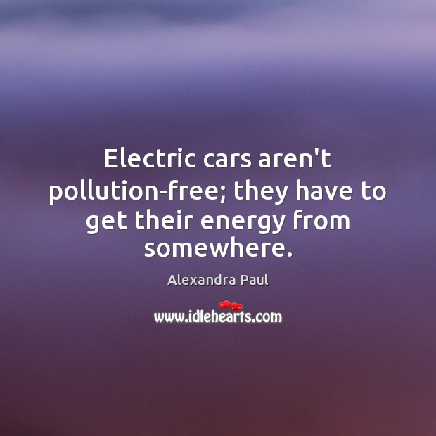 Image, Electric cars aren't pollution-free; they have to get their energy from somewhere.
