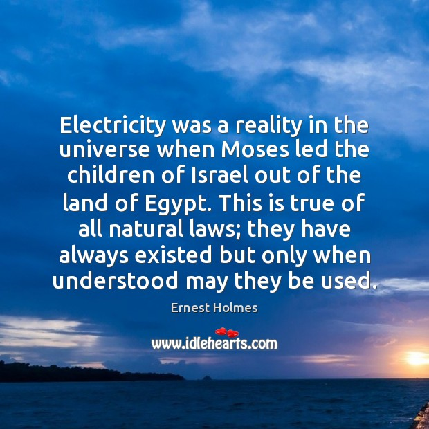 Image, Electricity was a reality in the universe when Moses led the children