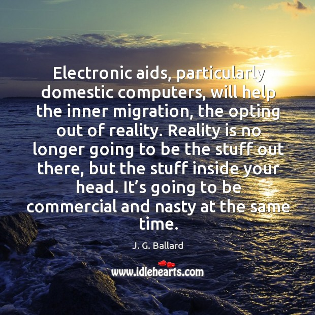 Electronic aids, particularly domestic computers, will help the inner migration, the opting Image