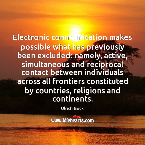 Electronic communication makes possible what has previously been excluded: namely, active, simultaneous Image