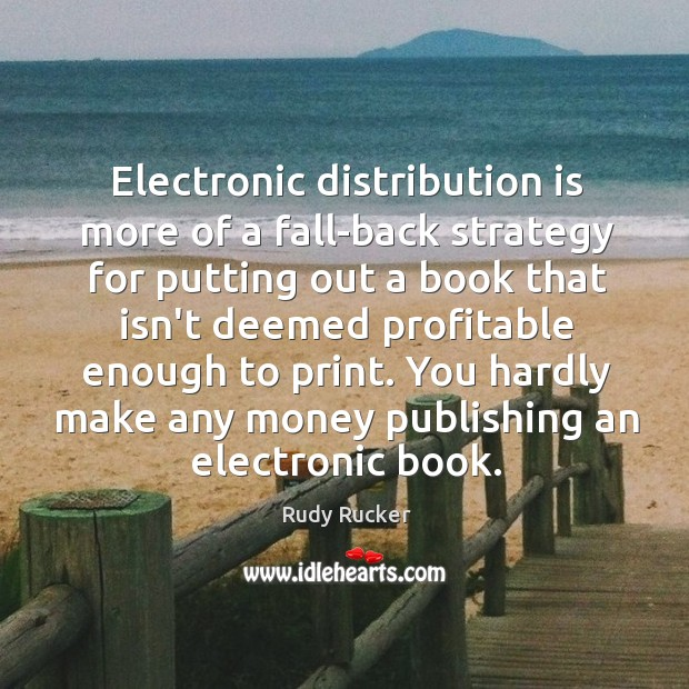 Electronic distribution is more of a fall-back strategy for putting out a Image