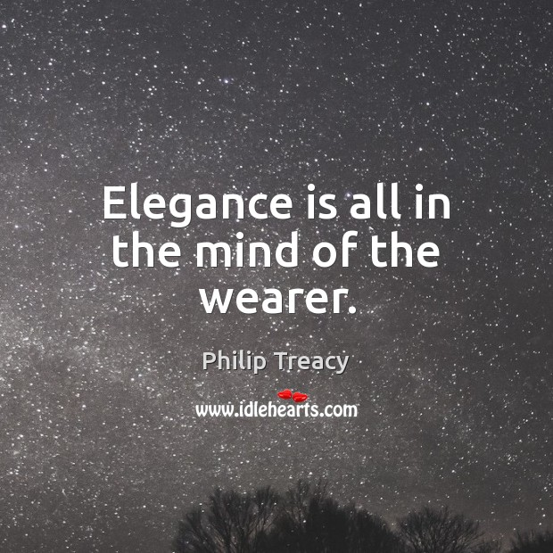 Elegance is all in the mind of the wearer. Image