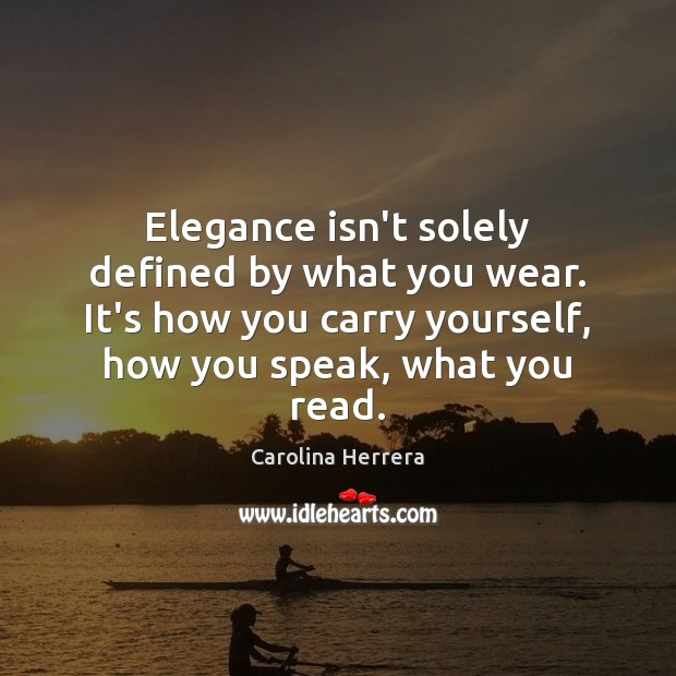 Elegance isn't solely defined by what you wear. It's how you carry Image