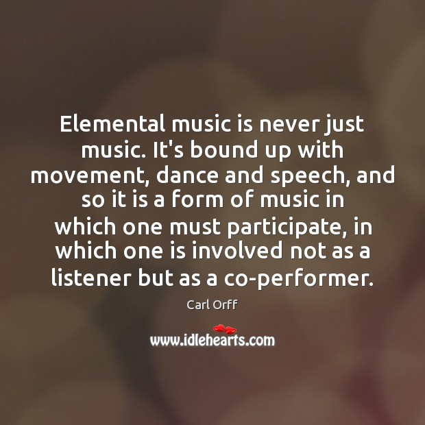 Image, Elemental music is never just music. It's bound up with movement, dance