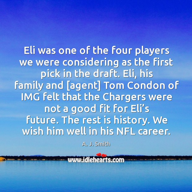 Eli was one of the four players we were considering as the first pick in the draft. Image