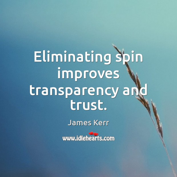 Eliminating spin improves transparency and trust. Image