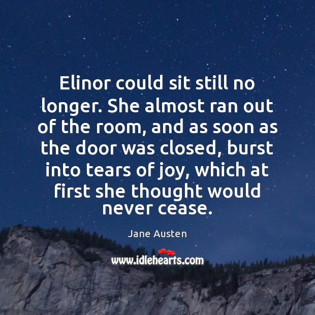 Image, Elinor could sit still no longer. She almost ran out of the