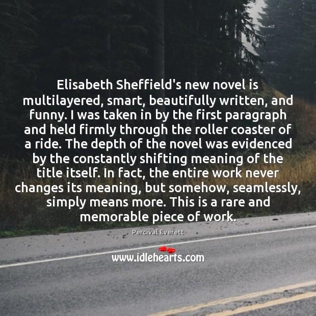 Elisabeth Sheffield's new novel is multilayered, smart, beautifully written, and funny. I Image