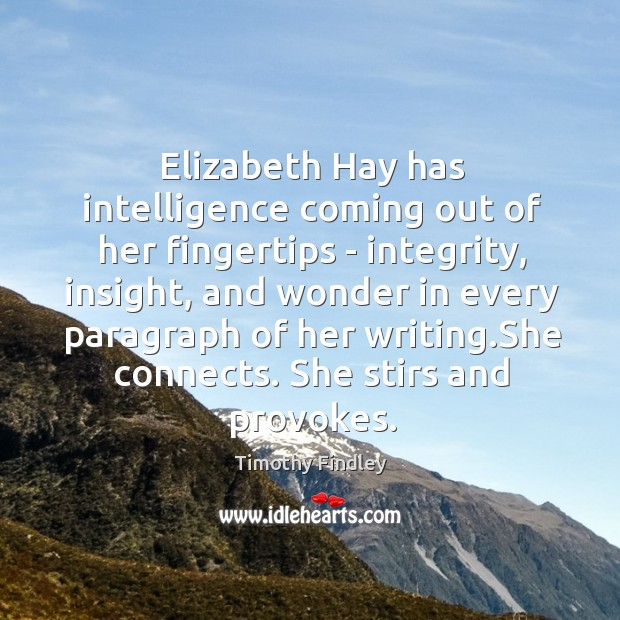Elizabeth Hay has intelligence coming out of her fingertips – integrity, insight, Image