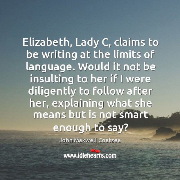 Elizabeth, lady c, claims to be writing at the limits of language. Image